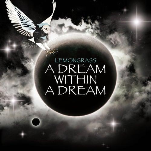 A Dream Within A Dream by Lemongrass