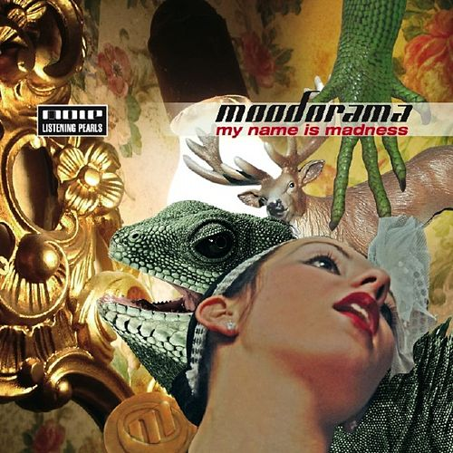My Name is Madness by Moodorama