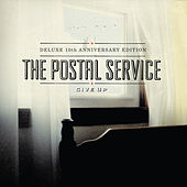 Give Up (Deluxe 10th Anniversary Edition) von The Postal Service