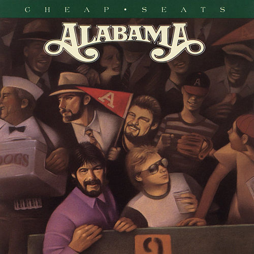 Cheap Seats by Alabama