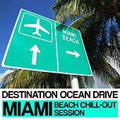 Destination Ocean Drive (Miami Beach Chill-Out Session) by Various Artists