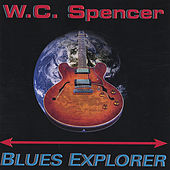 Blues Explorer by W.C. Spencer