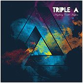 Anything Could Happen by Triple A