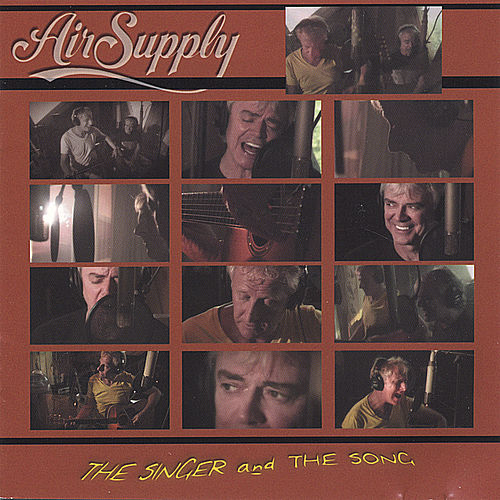 The Singer And The Song by Air Supply