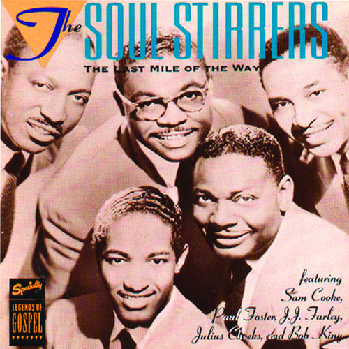 The Last Mile Of The Way by The Soul Stirrers