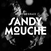 Glory & Grace by Sandy Mouche