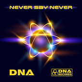 DNA - Never Say Never EP by Various Artists