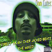Street Talkin' Over Jacked Beatz the Mixcd by Don Cutec