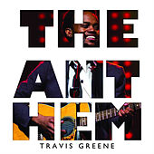 The Anthem by Travis Greene