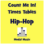 Count Me in - Hip-Hop Times Tables by Modal Music