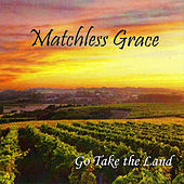 Go Take the Land by Matchless Grace