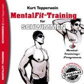 Mental-Fit-Training für Schwimmen by Kurt Tepperwein