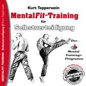 Mental-Fit-Training für Selbstverteidigung by Kurt Tepperwein