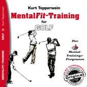 Mental-Fit-Training für Golf by Kurt Tepperwein