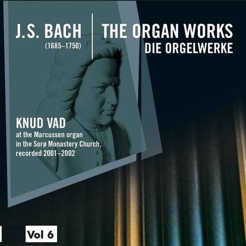 Bach: The Organ Works, Vol. 6 (Die Orgelwerke) by Knud Vad