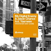 Whatever May Come by My Digital Enemy