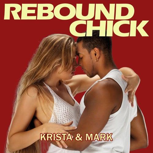 Rebound Chick by Krista