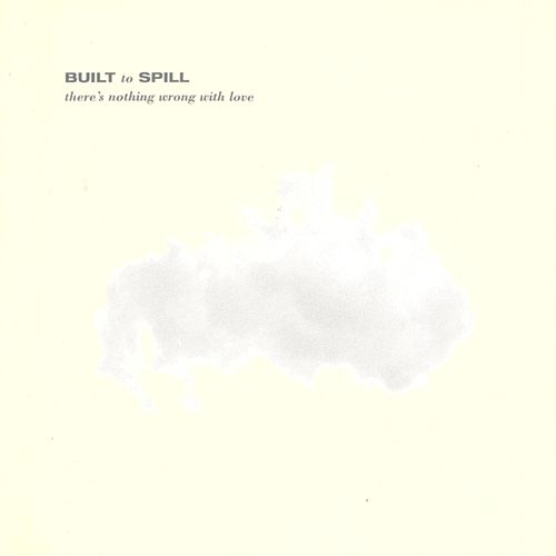There's Nothing Wrong With Love by Built To Spill