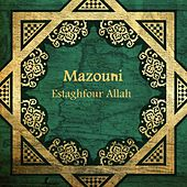Estaghfour Allah by Mazouni
