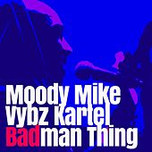 Badman Thing by VYBZ Kartel