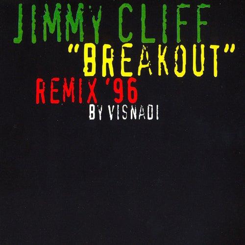 Breakout (Remix '96 By Visnadi) by Jimmy Cliff