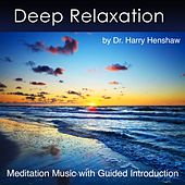 Deep Relaxation (Meditation Music with Guided Introduction) by Dr. Harry Henshaw