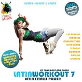 Latin Workout,  Vol.7 - Latin Fitness Power 100% Latino (Health, Beauty & Sport: Fat Burning, Aerobics, Latin Dance, Dynamic, Drilling, Spinning) by Various Artists
