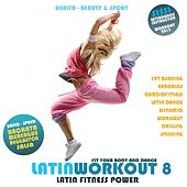 Latin Workout, Vol.8 - Latin Fitness Power 100% Latino (Health, Beauty & Sport: Fat Burning, Aerobics, Latin Dance, Dynamic, Drilling, Spinning) by Various Artists