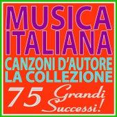 Musica italiana: canzoni d'autore, la collezione (75 grandi successi!) by Various Artists