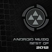 Android Muziq (Best of 2012) by Various Artists