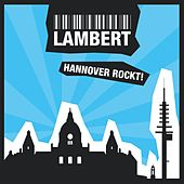 Hannover rockt! by Lambert