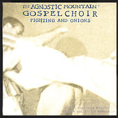 Fighting and Onions by Agnostic Mountain Gospel Choir