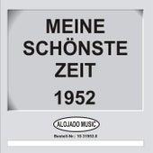 Meine schönste Zeit 1952 by Various Artists