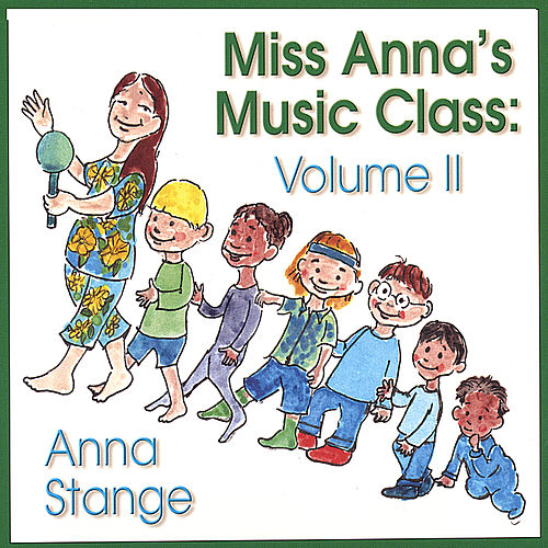 Miss Anna's Music Class: Volume II by Anna Stange