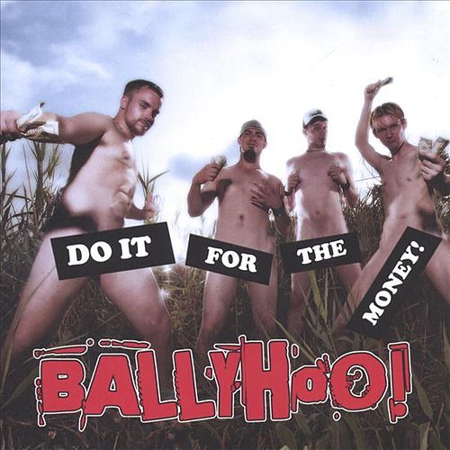 Do It For The Money! by Ballyhoo!