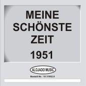 Meine schönste Zeit 1951 by Various Artists