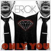 Only You by Erok
