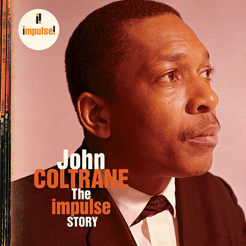 The Impulse Story by John Coltrane