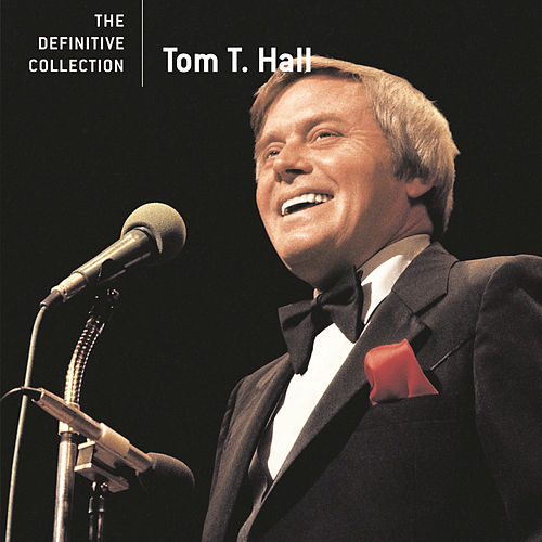 The Definitive Collection by Tom T. Hall