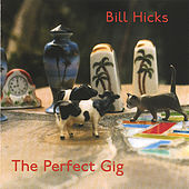 The Perfect Gig by Bill Hicks (folk)
