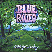 Are You Ready by Blue Rodeo