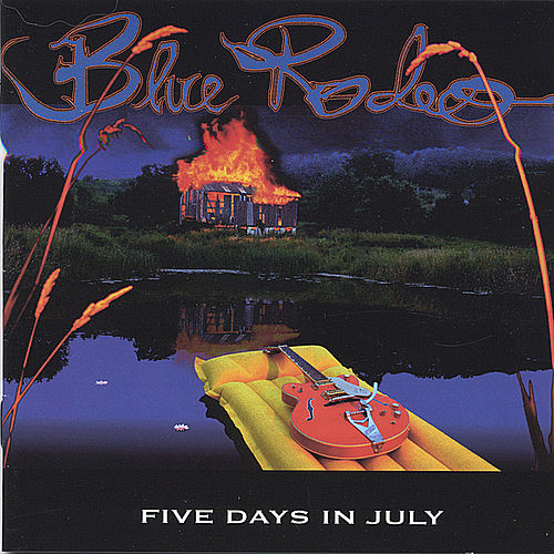 Five Days In July by Blue Rodeo