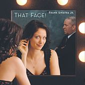 That Face! by Frank  Sinatra, Jr.