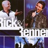 Rick E Renner E Você - Ao Vivo by Rick & Renner