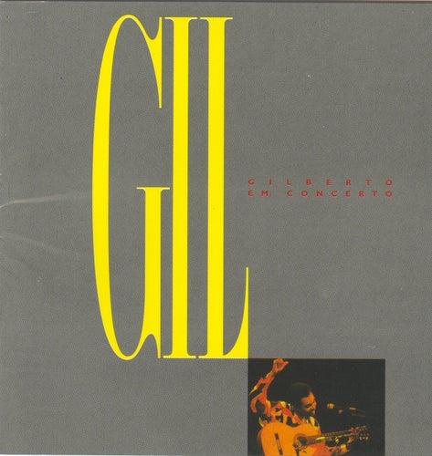 Gilberto Gil Em Concerto by Gilberto Gil