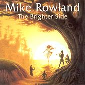 The Brighter Side by Mike Rowland