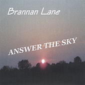 ANSWER THE SKY by Brannan Lane