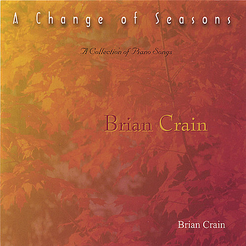 A Change of Season by Brian Crain