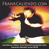 Material from the FrankCaliendo.com Giggles Shakey Cam DVD by Frank Caliendo