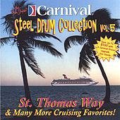 St. Thomas Way and More by The Carnival Steel Drum Band